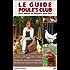 Le Guide Poule's Club pour élever vos poules: Comment éviter les erreurs de l'éleveur de poules débutant