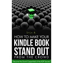 How to Make Your Kindle Book Stand Out from the Crowd –  Become the David Copperfield of the KDP Secrets (English Edition)
