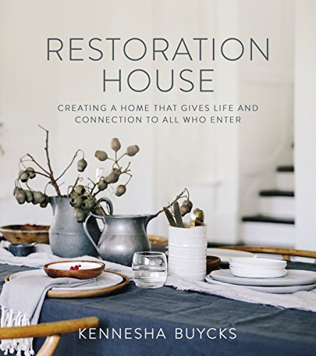 Restoration House: Creating a Space That Gives Life and Connection to All Who Enter (English Edition)
