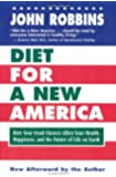 Diet for a New America: How Your Food Choices Affect Your Health, Happiness and the Future of Life on Earth Second Edition: How Your Choices Affect Your Health, Happiness & the Future of Life on Earth