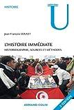 L'histoire immédiate - Historiographie, sources et méthodes