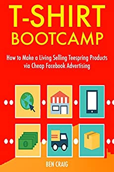T shirt bootcamp teespring selling how to make a living for Selling t shirts on facebook