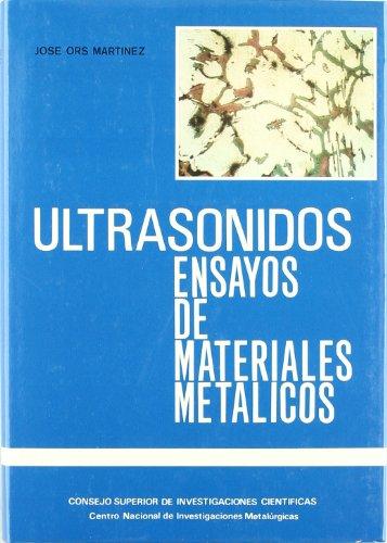 Aplicación de métodos por ultrasonidos en los ensayos de materiales metálicos por José Ors Martínez
