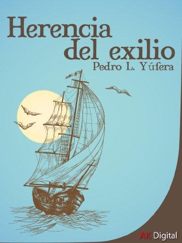 Herencia del exilio por Pedro L.  Yúfera