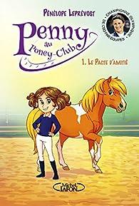 Penny au poney club, tome 1 : Le pacte d'amitié par Pénélope Leprévost