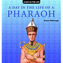 A Day in the Life of a Pharaoh