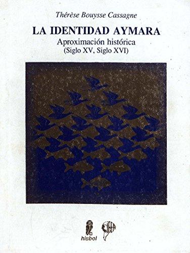 La identidad Aymara: Aproximación histórica (SigloXV, Siglo XVI) (Travaux de l'IFÉA) por Thérèse Bouysse-Cassagne