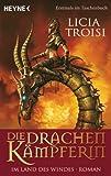 'Die Drachenkämpferin - Im Land des Windes: Roman' von Licia Troisi