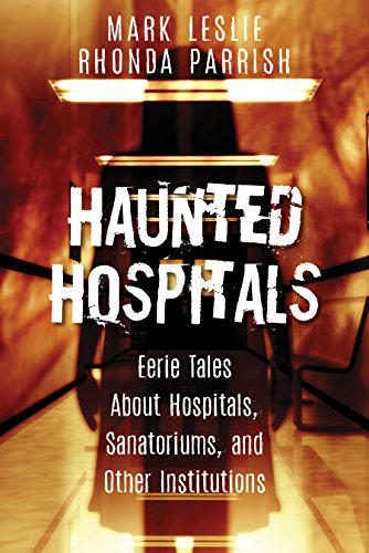 haunted-hospitals-eerie-tales-about-hospitals-sanatoriums-and-other-institutions