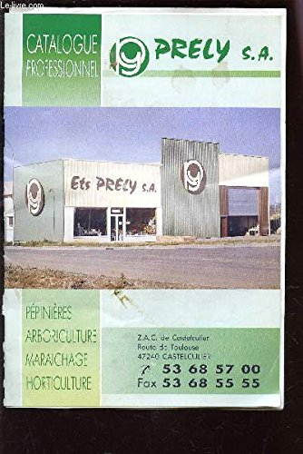 CATALOGUE PRELY S.A. PROFESSIONNEL DE : PEPINIERES, ARBORICULTURE, MARAICHAGE, HORTICULTURE - ANNEE 1992. par COLLECTIF