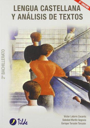 Lengua castellana y análisis de textos, 2 Bachillerato por Víctor . . . [et al. ] Latorre Zacarés