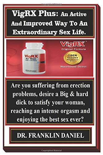 VigRX Plus: An Active And Improved Way To An Extraordinary Sex Life