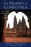 The Prophet of Compostela: Apprenticeship and Initiation into the Mysteries of the Cathedrals