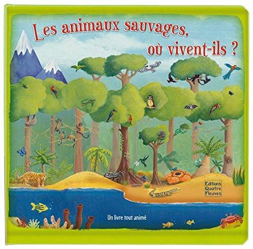 Les Animaux Sauvages, Où Vivent-Ils ?