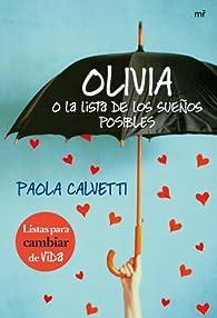 Olivia o la lista de los sueños posibles par Paola Calvetti