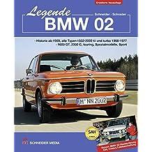 Legende BMW 02: Historie ab 1959, alle Typen 1502 – 2002 tii und turbo 1966–1977, 1600 GT, 2000C, touring, Spezialmodelle, Sport • Report: BMW 02-Restaurierung, Zeit, Kosten, Teilebeschaffung