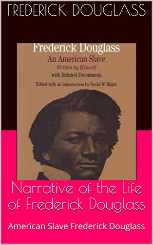 Narrative of the Life of Frederick Douglass [Annotated]: American Slave Frederick Douglass (English Edition)