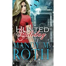 Hunted Holiday: A Vampire Romance by Mandy M. Roth (2014-10-27)