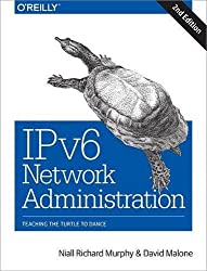 IPv6 Network Administration by Niall Richard Murphy (2016-03-25)