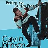 Songtexte von Calvin Johnson - Before the Dream Faded...