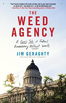 The Weed Agency: A Comic Tale of Federal Bureaucracy Without Limits von [Geraghty, Jim]