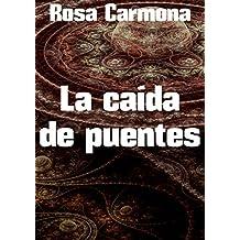 La caída de puentes (Spanish Edition)