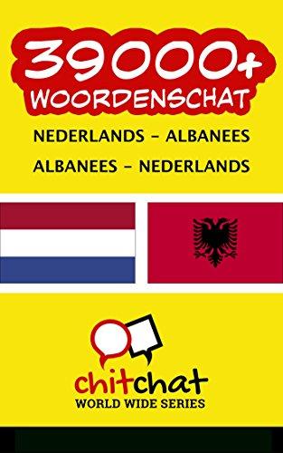 39000+ Nederlands - Albanees Albanees - Nederlands woordenschat (Dutch Edition)