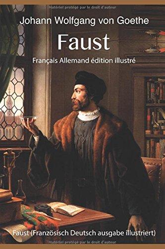 Faust  (Français Allemand édition illustré): Faust (Französisch Deutsch ausgabe illustriert)