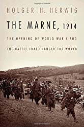 The Marne, 1914: The Opening of World War I and the Battle That Changed the World by Holger H. Herwig (2009-12-06)