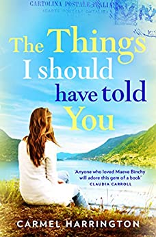 The Things I Should Have Told You by [Harrington, Carmel]