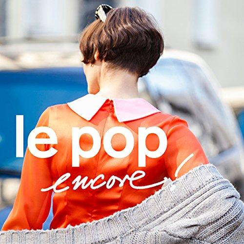 Le Pop Encore!