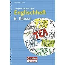Englischheft 6. Klasse - kurz geübt & schnell kapiert (Cornelsen Scriptor - kurz geübt & schnell kapiert)