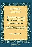 Petit-Pot, Ou Les Bouchers Et Les Charbonniers: Parodie de Tipoo-Saib, En Trois Intermedes, a Grand Spectacle; Ornee de Ballets, Marches, Combats, ... Sieges Et Banquettes (Classic Reprint)