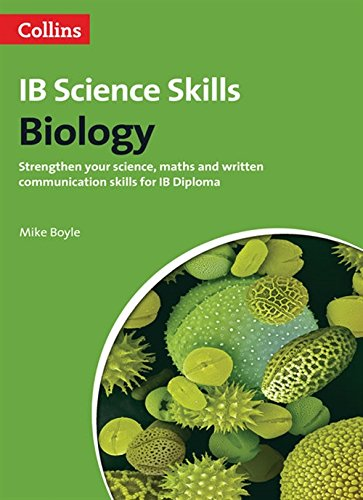 Biology: Science, Maths and Written Communication (Ib Diploma) (Science Skills)