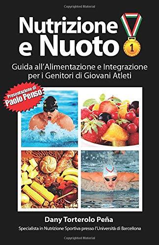 Nutrizione e Nuoto: Guida all'Alimentazione e Integrazione per i Genitori di Giovani Atleti