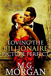 Loving the Billionaire Picture Perfect (Billionaire Brothers Book 5)
