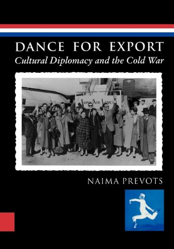 Dance for Export: Cultural Diplomacy and the Cold War (Studies in Dance History) (English Edition) por Naima Prevots