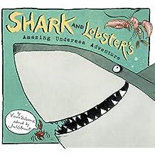 Shark and Lobster's Amazing Undersea Adventure by Viviane Schwarz (2006-05-09)