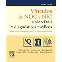 Vínculos de NOC y NIC a NANDA-I y diagnósticos médicos: Soporte para el razonamiento crítico y la calidad de los cuidados