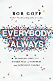 #1: Everybody, Always: Becoming Love in a World Full of Setbacks and Difficult People