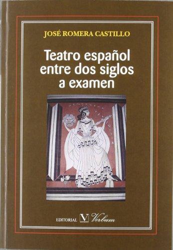 Teatro español entre dos siglos a examen por José Romera Castillo