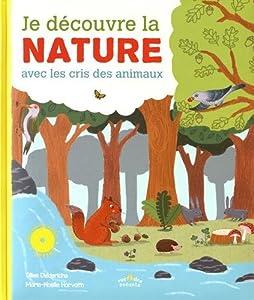 """Afficher """"Je découvre la nature avec les cris des animaux"""""""