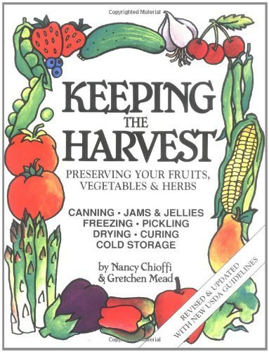 keeping-the-harvest-preserving-your-fruits-vegetables-and-herbs-down-to-earth-book-by-chioffi-nancy-