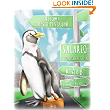 Hire This Penguin - Italian Edition: Salary: Five Fish A Day (Garson The Penguin Series)