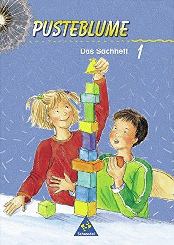 Pusteblume. Das Sachheft - Ausgabe 2000 für das 1. bis 3. Schuljahr Brandenburg, Mecklenburg-Vorpommern, Sachsen-Anhalt und Thüringen: Arbeitsheft 1
