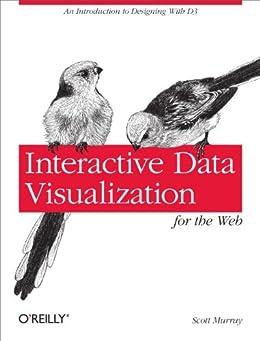 Interactive Data Visualization for the Web par [Murray, Scott]