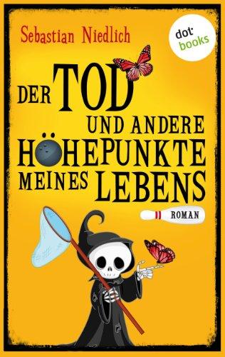 Buchseite und Rezensionen zu 'Der Tod und andere Höhepunkte meines Lebens: Roman' von Sebastian Niedlich