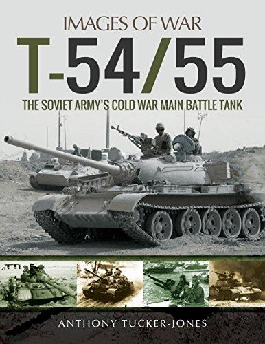 T-54/55: The Soviet Army's Cold War Main Battle Tank (Images of War) por Anthony Tucker-Jones
