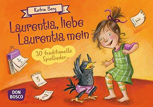 Laurentia, liebe Laurentia mein: 30 traditionelle Spiellieder (Spielen - Lernen Freude haben. 30 tolle Ideen für Kindergruppenauf DIN A5-Karten) (M T I Die A Karte)
