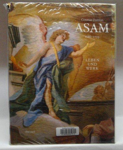 Cosmas Damian Asam, 1686-1739: Leben und Werk